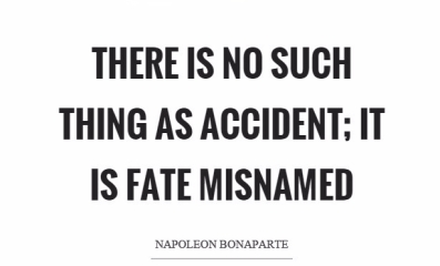 there-is-no-such-thing-as-accident-it-is-fate-misnamed-quote-1